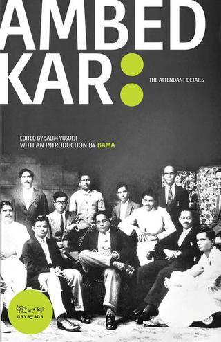 Ambedkar: The Attendant Details Edited by Salim Yusufji Navayana ₹295
