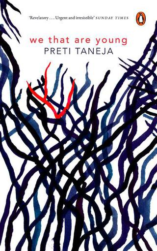 We That Are Young by Preti Taneja reviewed by Karthik