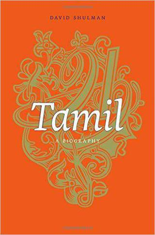 Tamil: A Biography; David Shulman, Harvard University Press, ₹2,478.