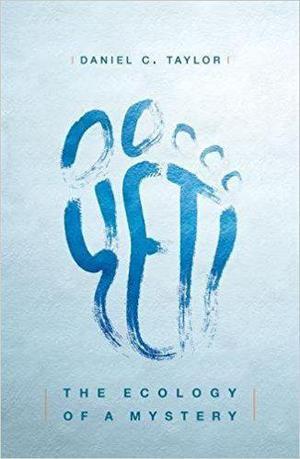 Yeti The Ecology Of A Mystery Daniel C Taylor Oxford University Press INR795