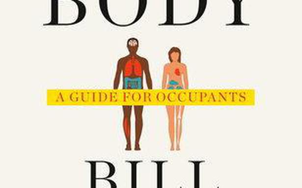 Anupama Kumar Reviews The Body A Guide For Occupants By Bill Bryson The Hindu
