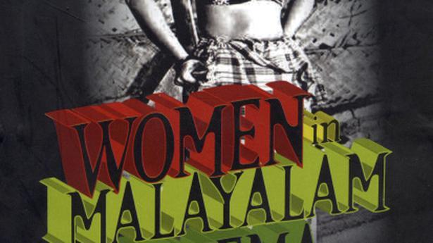 Portrayal Of Women In Malayalam Cinema The Hindu