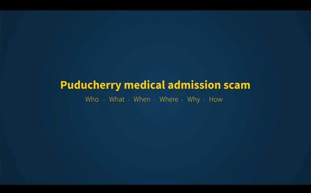Watch: the Puducherry medical admission scam explained
