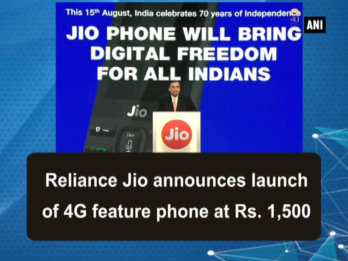 Reliance Jio announces launch of 4G feature phone at ₹1,500
